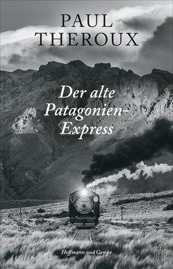Der alte Patagonien-Express von Ruetz,  Erica, Theroux,  Paul