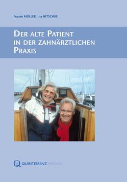 Der alte Patient in der zahnärztlichen Praxis von Müller,  Frauke, Nitschke,  Ina