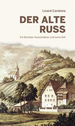 Der alte Russ von Candreia,  Linard