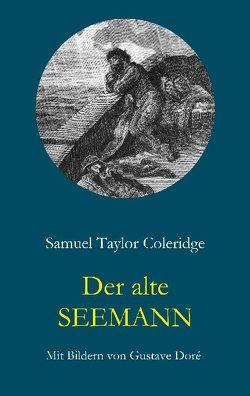 Der alte Seemann, eine Geistergeschichte von Coleridge,  Samuel Taylor
