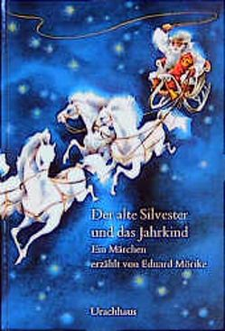 Der alte Silvester und das Jahrkind von Chochola,  Frantisek, Mörike,  Eduard