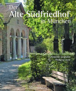 Der Alte Südfriedhof in München von Langheiter,  Alexander, Lauter,  Wolfgang