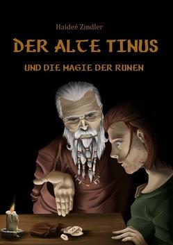 Der alte Tinus und die Magie der Runen von Zindler,  Haideé