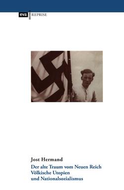 Der alte Traum vom Neuen Reich von Hermand,  Jost