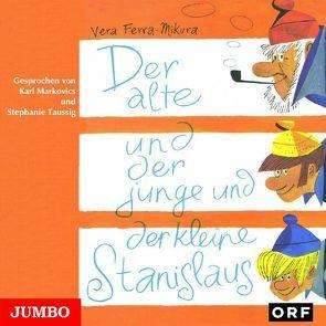 Der alte und der junge und der kleine Stanislaus von Ferra-Mikura,  Vera