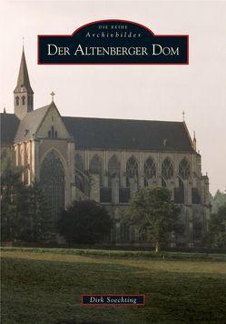 Der Altenberger Dom von Soechting,  Dirk