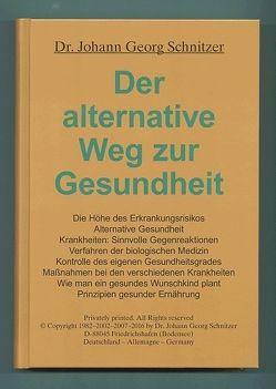 Der alternative Weg zur Gesundheit von Schnitzer,  Johann G