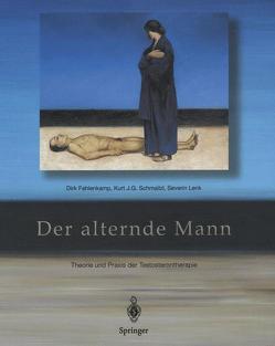 Der alternde Mann von Fahlenkamp,  Dirk, Lenk,  Severin, Schmailzl,  Kurt J. G.