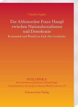 Der Althistoriker Franz Hampl zwischen Nationalsozialismus und Demokratie von Deglau,  Claudia