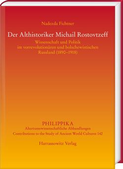 Der Althistoriker Michail Rostovtzeff von Fichtner,  Nadezda