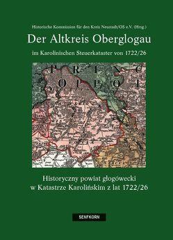 Der Altkreis Oberglogau von Historische Kommission für den Kreis Neustadt/OS e. V.