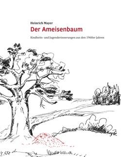 Der Ameisenbaum von Mayer,  Heinrich