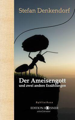 Der Ameisengott von Denkendorf,  Stephan