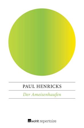 Der Ameisenhaufen von Henricks,  Paul