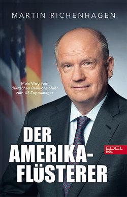 Der Amerika-Flüsterer von Mersch,  Thomas, Merx,  Stefan, Richenhagen,  Martin