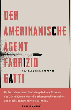 Der amerikanische Agent von Gatti,  Fabrizio, Hausmann,  Friederike, Seuß,  Rita