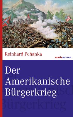 Der Amerikanische Bürgerkrieg von Pohanka,  Reinhard