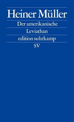 Der amerikanische Leviathan von Müller,  Heiner, Raddatz,  Frank M