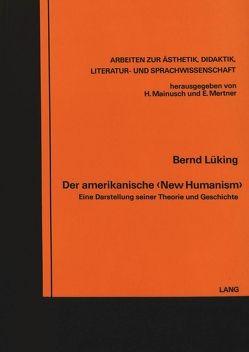 Der amerikanische «New Humanism» von Lüking,  Bernd