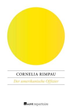 Der amerikanische Offizier von Rimpau,  Cornelia