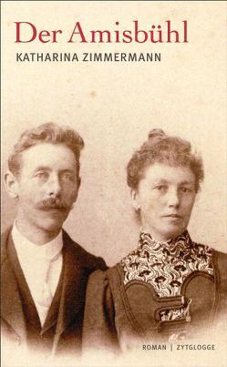 Der Amisbühl von Zimmermann,  Katharina