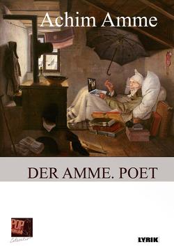 Der Amme. Poet von Amme,  Achim, Bartels,  Gudrun, Frank,  Rosa, Klemm,  Barbara, Kurz,  Sascha, Pop,  Traian
