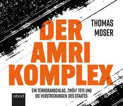 Der Amri-Komplex von Moser,  Thomas, Stark,  Jacob