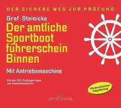 Der amtliche Sportbootführerschein Binnen – Mit Antriebsmaschine von Graf,  Kurt, Steinicke,  Dietrich