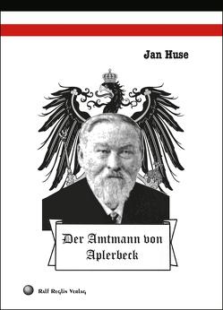 Der Amtmann von Aplerbeck von Huse,  Jan