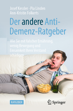 Der andere Anti-Demenz-Ratgeber von Folkerts,  Ann-Kristin, Kessler,  Josef, Linden,  Pia