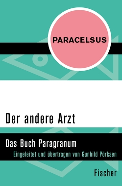 Der andere Arzt von Paracelsus, Pörksen,  Gunhild