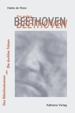Der andere Beethoven von Roos,  Harke de