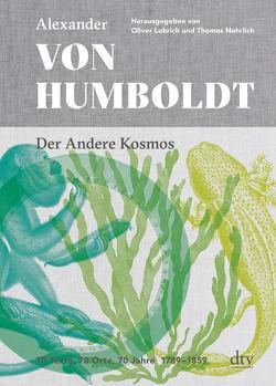 Der andere Kosmos von Humboldt,  Alexander von, Lubrich,  Oliver, Nehrlich,  Thomas