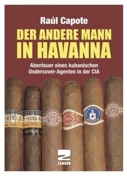 Der andere Mann in Havanna von Capote,  Raúl