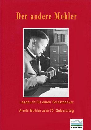 Der andere Mohler – Lesebuch für einen Selbstdenker von Fröschle,  Ulrich, Klein,  Markus J, Paulwitz,  Michael