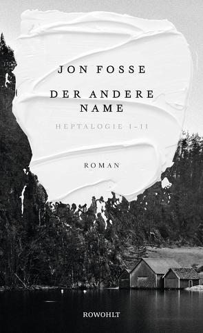 Der andere Name von Fosse,  Jon, Schmidt-Henkel,  Hinrich