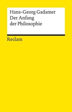 Der Anfang der Philosophie von Gadamer,  Hans-Georg, Schulte,  Joachim