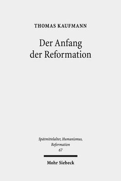 Der Anfang der Reformation von Kaufmann,  Thomas