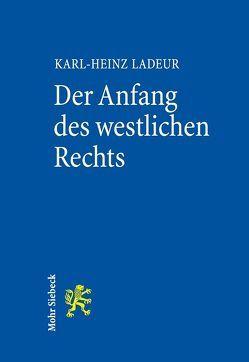 Der Anfang des westlichen Rechts von Ladeur,  Karl-Heinz