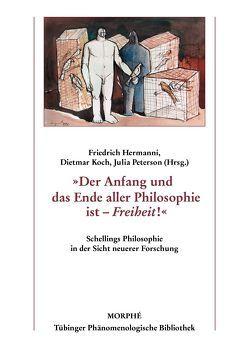 »Der Anfang und das Ende aller Philosophie ist – Freiheit!« von Hermanni,  Friedrich, Koch,  Dietmar, Peterson,  Julia