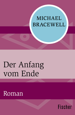 Der Anfang vom Ende von Bracewell,  Michael, Strehl,  Angela