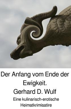 Der Anfang vom Ende der Ewigkeit. von Wulf,  Gerhard D