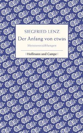 Der Anfang von etwas von Lenz,  Siegfried