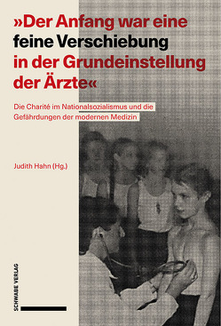 """""""Der Anfang war eine feine Verschiebung in der Grundeinstellung der Ärzte"""" von Hahn,  Judith"""