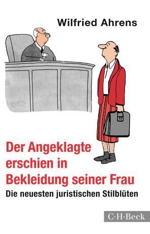 Der Angeklagte erschien in Bekleidung seiner Frau von Ahrens,  Wilfried