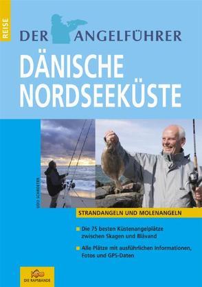 """Der Angelführer """"Dänische Nordseeküste"""" von Schroeter,  Udo"""