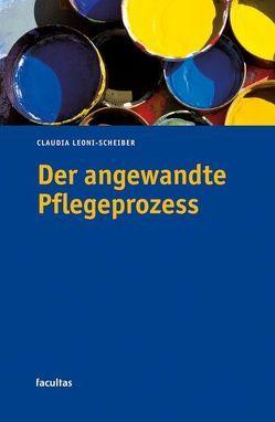Der angewandte Pflegeprozess von Leoni-Scheiber,  Claudia