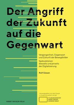 Der Angriff der Zukunft auf die Gegenwart von Giesen,  Rolf
