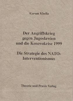Der Angriffskrieg gegen Jugoslawien und die Kosovokrise 1999 von Khella,  Karam