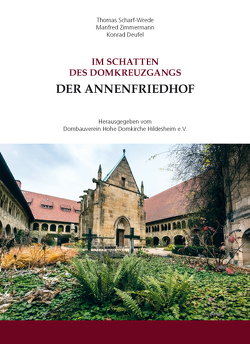 Der Annenfriedhof von Deufel,  Konrad, Scharf-Wrede,  Thomas, Zimmermann,  Manfred